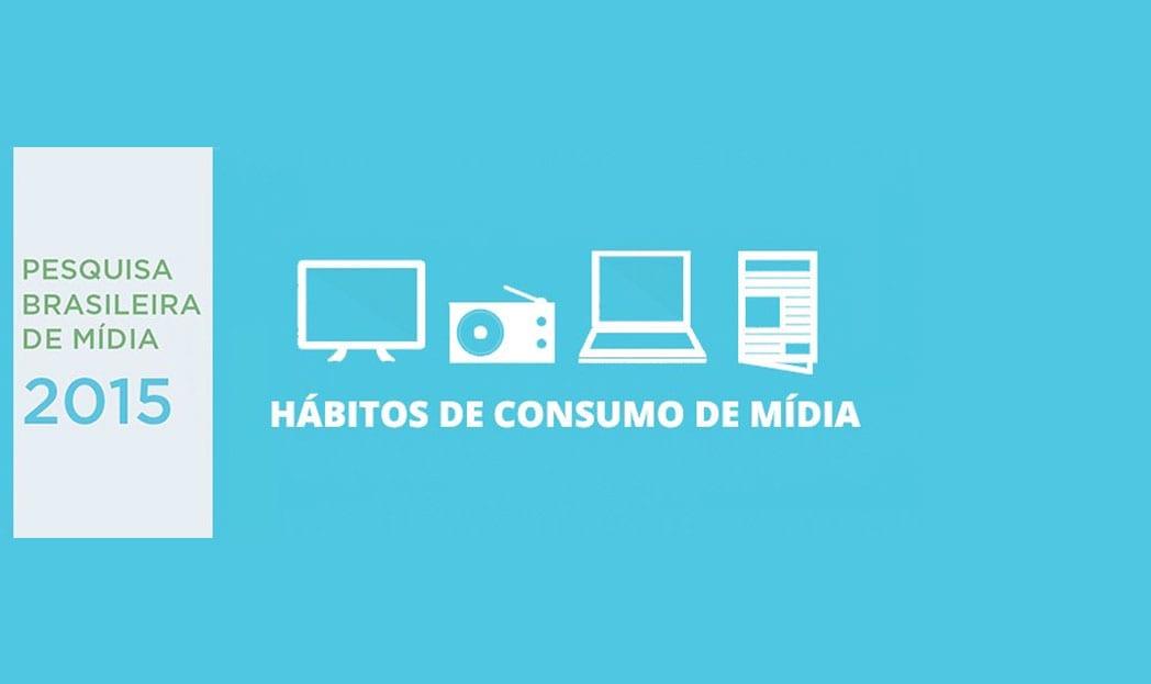 Pesquisa Brasileira de Mídia 2015 revela os hábitos de informação dos brasileiros