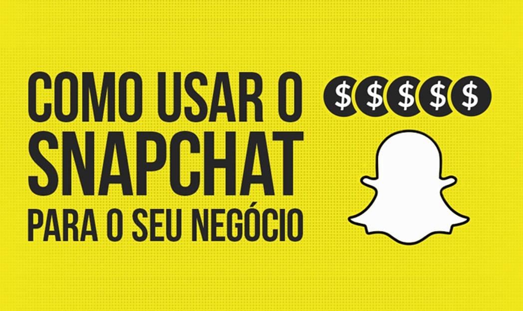 Infográfico - Como usar o Snapchat para o seu negócio