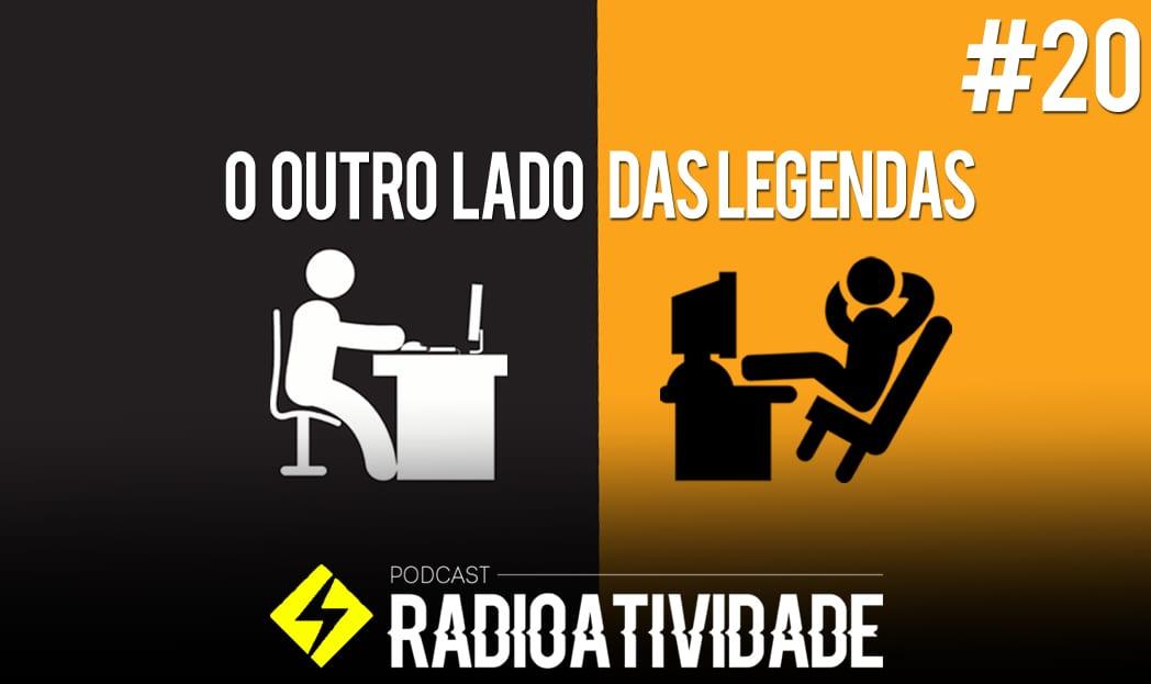 Radioatividade - O outro lado das legendas
