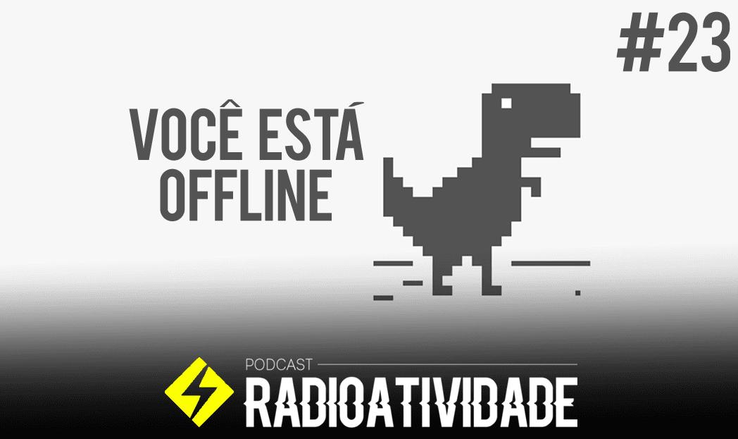Radioatividade - Você está offline